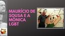 Maurício de Sousa e a Mônica LGBT