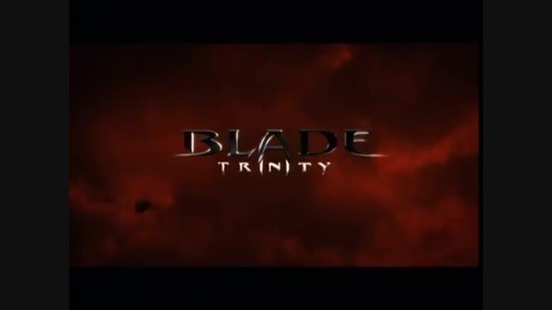 Блэйд 3_ Троица2004 кино трейлер
