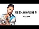 Maluma - Me Enamore de Ti [ Letra \ Lyrics ]
