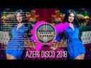 AZERİ POP DİSCO MUSIC 2018🎧🎧 AZERBAIJAN MUSIC