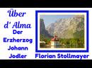 Über d' Alma und Der Erzherzog Johann Jodler beliebte Melodien des Alpenlandes (Music from Bavaria and Austria)