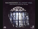 2 Bless the Lord O My Soul Rachmaninov Vespers Estonian Philharmonic Chamber Choir