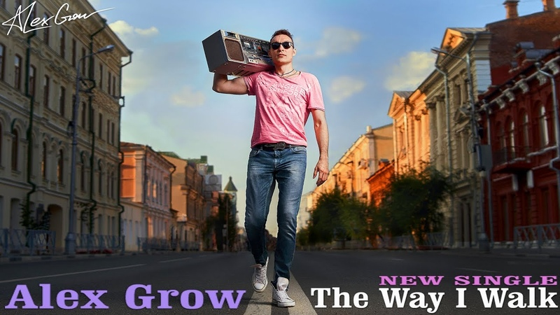 New Indie Singer Songwriter Music Alex Grow - The Way I Walk [Official Video]