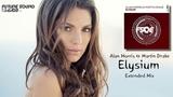 Alan Morris &amp Martin Drake - Elysium (Extended Mix) FSOE