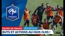 Equipe de France : Les Bleus à huis clos à Istra I FFF 2018