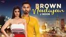 Brown Nadiyan Official Video J Noor Youngistan Latest Punjabi Song 2018 Saga Music