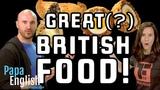 Is British Food Bad - Learn English Food Vocabulary!