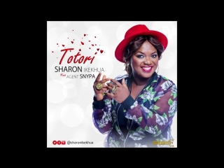 totori- by Sharon Ikekhua feat agent snypa