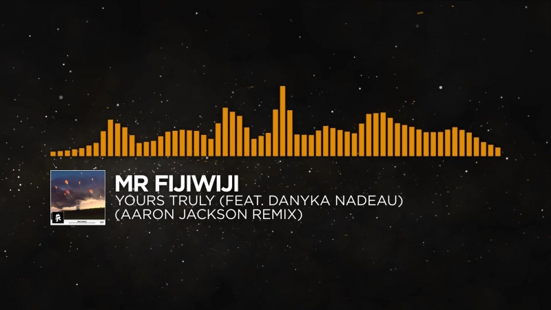 [House] - Mr FijiWiji - Yours Truly (feat. Danyka Nadeau) (Aaron Jackson Remix)