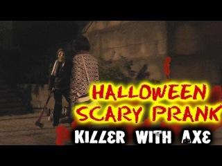 Killer with Axe / Halloween Scare Prank!
