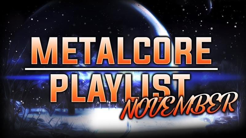 Metalcore Mix | November 2018 |