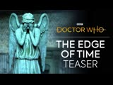 Тизер-трейлер Doctor Who The Edge of Time