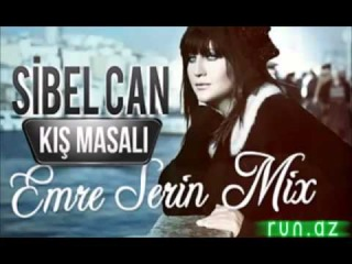 Sibel Can - Kis Masali Emre Serin Mix / 2014