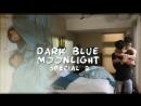 [Special 2] Dark Blue Moonlight Special  Тёмно-синий лунный свет [рус.саб]