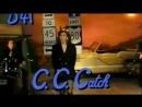 C C Catch - Nothing But A Heartache