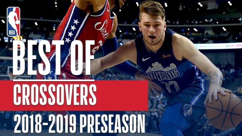The Best Crossovers of the 2018-2019 NBA Preseason NBANews NBA
