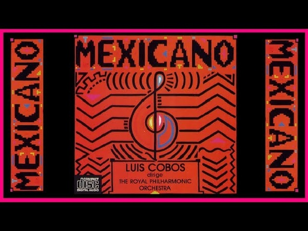 Mexico This is Mexico - Mexican Philharmonic Orchesta (Luis Cobos)