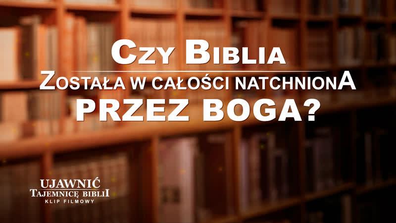 """Film ewangelia """"Ujawnić tajemnicę Biblii"""" Klip filmowy (4) – Czy Biblia została w całości natchniona przez Boga?"""
