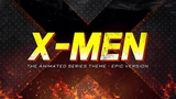 X-Men - The Animated Series Theme Epic Version