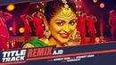 Laung Laachi Remix Song | AJD | Mannat Noor | Ammy Virk, Neeru Bajwa | Latest Punjabi Movie 2018