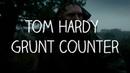 Tom Hardy Grunt Counter - Taboo Full Series