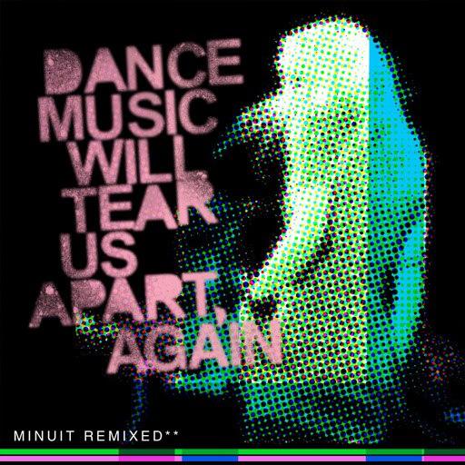 Minuit альбом Dance Music Will Tear Us Apart, Again
