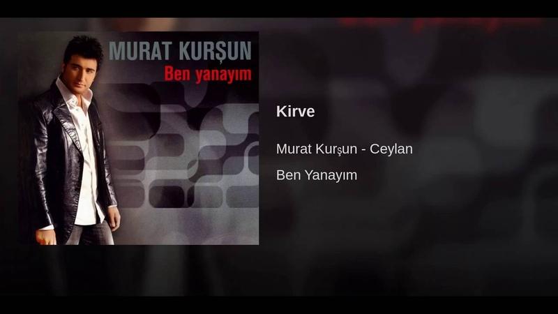 Zor Kirve Zor ♫ Murat Kurşun ♫ Muzik Video ♫ ( Official )