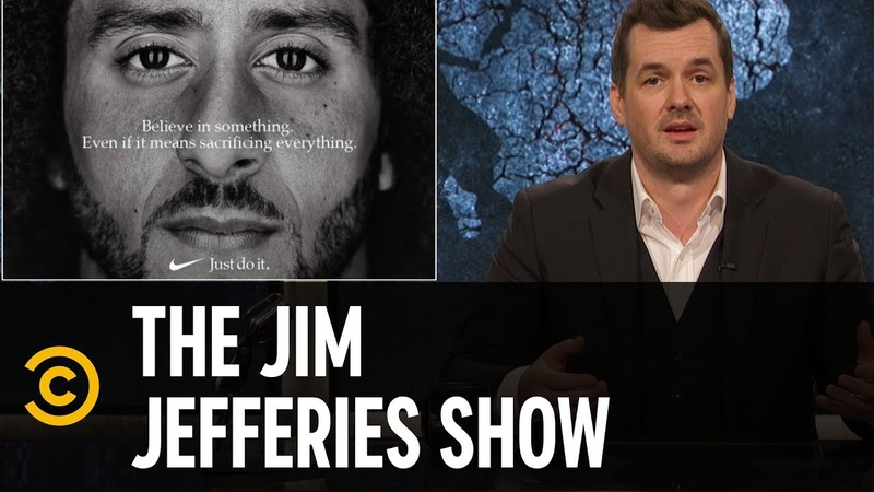 Nike's Colin Kaepernick Ad Isn't About Taking a Moral Stand - The Jim Jefferies Show
