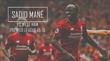 Sadio Mane vs West Ham FHD 1080p (Home) - Liverpool vs West Ham 4-0 (12-08-2018)