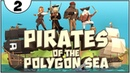 ГРОЗА ВСЕХ ПИРАТОВ ► Pirates of the Polygon Sea 2