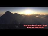 Vadim Spark &amp Dennis Graft - Spells (Attila Syah Remix Edited) (Видео Евгений Слаква) HD