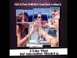 G&ampG &amp Davis Redfield &amp Crystal Rock vs Johan K - I Like That (DJ Adrenaline Mash-Up)