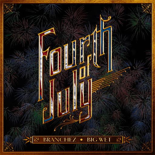 Branchez альбом Fourth of July