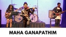 'Mahaganapathim' Indian Fusion Abhijith P S Nair Mohini Dey Sandeep Mohan