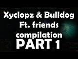 Admiral Bulldog & Xyclopz compilation part 1