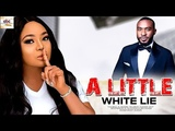 A LITTLE WHITE LIE ( PART 1) - 2018 NIGERIAN MOVIES NIGERIAN NOLLYWOOD FULL MOVIES