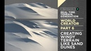 World Creator Introduction - PART 6 - Creating Windy Terrain Like Sand Dunes