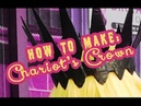 Cosplay Tutorial: Chariot's Crown!