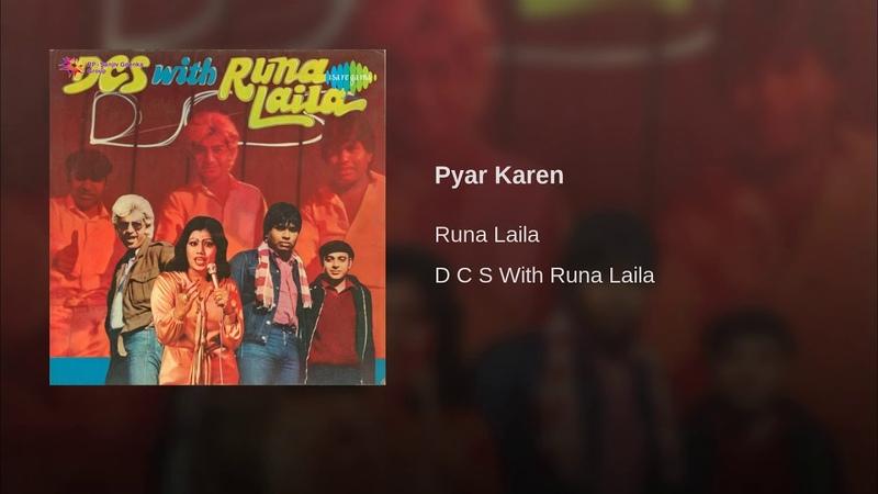 D C S With Runa Laila - Pyar Karen