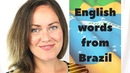 25 English Vocabulary Words that Brazilian Portuguese Speakers Already Know