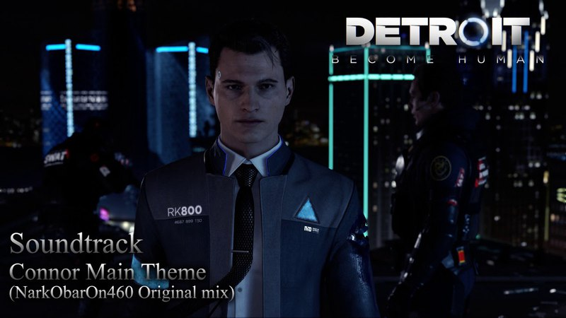 Soundtrack Detroit: Become Human - Connor Main Theme (NarkObarOn460 Original mix)