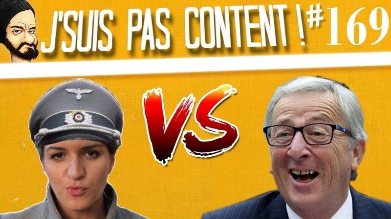 J'SUIS PAS CONTENT ! 169 : Schiappa VS Juncker, concours de PLS !