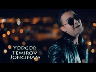 Yodgor Temirov - Jonginam (Yangi uzbek klip 2014)
