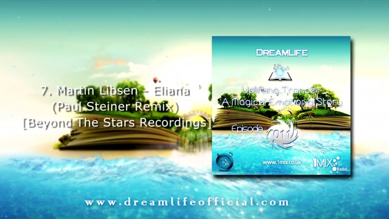 Uplifting Trance A Magical Emotional Story Ep 011 by DreamLife June 2018