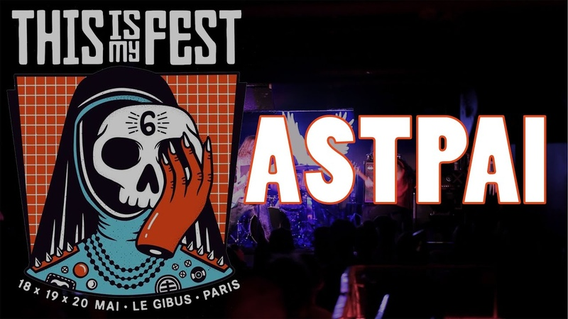 ASTPAI - This Is My Fest / 18-19-20 MAI 2018