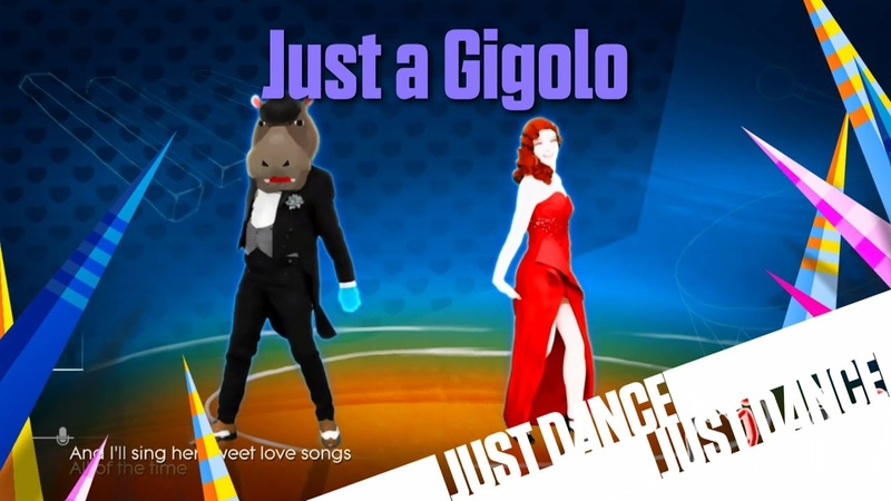 Just Dance Unlimited - Just a Gigolo