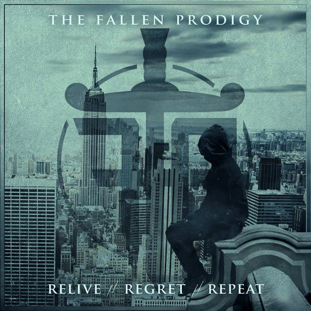The Fallen Prodigy - Relive Regret Repeat
