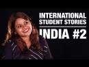International Student Stories - India 2
