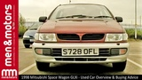 1998 Mitsubishi Space Wagon GLXi - Used Car Overview &amp Buying Advice