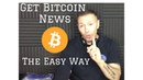 Get Daily Bitcoin News The Easy Way